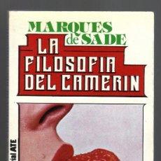 Libros de segunda mano: LA FILOSOFIA DEL CAMERIN - MARQUES DE SADE - EDITORIAL ATE, 1983 - IMPECABLE.. Lote 28909074