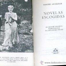 Libros de segunda mano: MARGERY ALLINGHAM : NOVELAS ESCOGIDAS ( AGUILAR MÉXICO). Lote 29080067