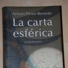 Libros de segunda mano: LA CARTA ESFERICA. ARTURO PEREZ REVERTE. CIRCULO DE LECTORES.TAPA DURA,540 PAGS. AÑO 2000. Lote 29311233