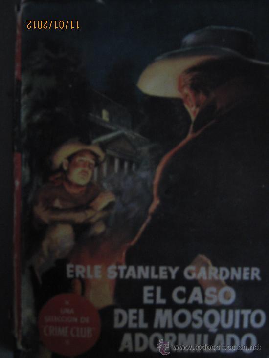 EL CASO DEL MOSQUITO ADORMILADO. PERRY MASON (Libros de segunda mano (posteriores a 1936) - Literatura - Narrativa - Terror, Misterio y Policíaco)