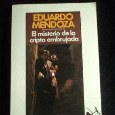 Libros de segunda mano: EL MISTERIO DE LA CRIPTA EMBRUJADA. EDUARDO MENDOZA. SEIX BARRAL BOLSILLO. 184 PAG. Lote 30049643