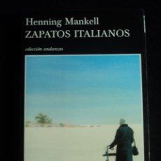 Libros de segunda mano: ZAPATOS ITALIANOS. HENNING MANKEL. TUSQUETS. 2007 369 PAG. Lote 30108185