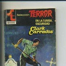 Libros de segunda mano: BRUGUERA SELECCIÓN TERROR. CLARK CARRADOS. N470. Lote 30080568