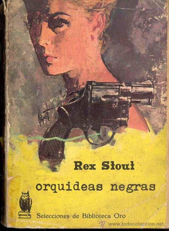 ORQUIDEAS NEGRAS DE REX STOUT - EDITORIAL MOLINO 1949 - SELECCIONES DE BIBLIOTECA ORO Nº 215 (Libros de segunda mano (posteriores a 1936) - Literatura - Narrativa - Terror, Misterio y Policíaco)