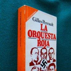 Libros de segunda mano: LA ORQUESTA ROJA - GILLES PERRAULT - COLECCION ESPIONAJE - EDITORIAL BRUGUERA - 1982 - 1ª EDICION. Lote 293345853