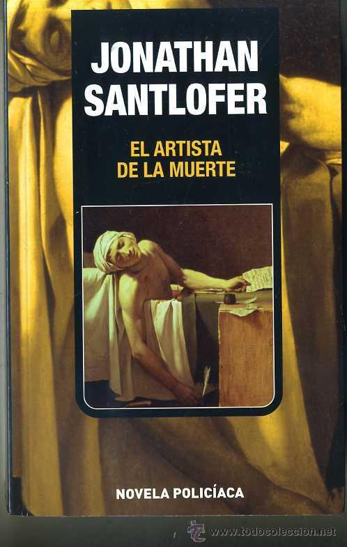 Jonathan Santlofer El Artista De La Muerte Comprar Libros De Terror Misterio Y Policíaco En Todocoleccion 30180353