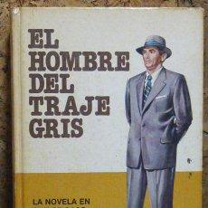 Libros de segunda mano: EL HOMBRE DEL TRAJE GRIS - SLOAN WILSON - ED.BRUGUERA ED.ESPECIAL 1978. Lote 30468332