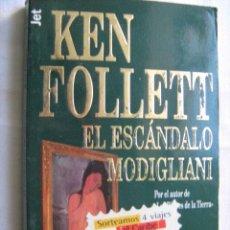 Libros de segunda mano: EL ESCÁNDALO MODIGLIANI. FOLLETT, KEN. 1998. Lote 30571766