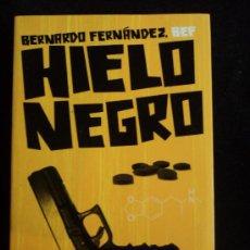 Libros de segunda mano: HIELO NEGRO. BERNARDO FERNANDEZ. MONDADORI 243 PAG 2011. Lote 30701278
