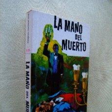 Libros de segunda mano: LA MANO DEL MUERTO - ALEJANDRO DUMAS - EDITORIAL SOPENA - 1978. Lote 123605104