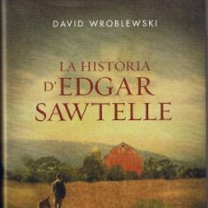 Libros de segunda mano: LA HISTÒRIA D'EDGAR SAWTELLE - DAVID WROBLEWSKI - 2010 - 1ª EDICIÓ - TAPA DURA. Lote 30687893