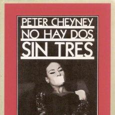 Libros de segunda mano: PETER CHEYNEY - NO HAY DOS SIN TRES. Lote 30665066