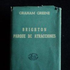 Libros de segunda mano: BRIGHTON PARQUE DE ATRACCIONES. GRAHAM GREEEN. CARALT. 1 ED. 1943 383 PAG. Lote 30684752