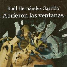 Libros de segunda mano: ABRIERON LAS VENTANAS DE RAÚL HERNÁNDEZ GARRIDO (IRREVERENTES). Lote 30692134