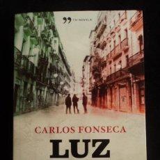 Libros de segunda mano: LUZ NEGRA. CARLOS FONSECA. TH NOVELA. 2011 405 PAG. Lote 30966942
