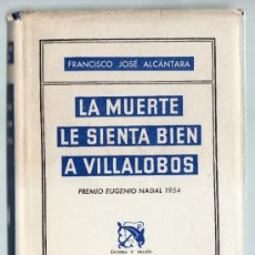 Libros de segunda mano: LA MUERTE SIENTA BIEN A VILLALOBOS. 1ª EDICIÓN, FEBRERO DE 1955. DEDICATORIA AUTOGRAFA DEL AUTOR.. Lote 30970370