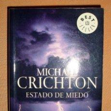 Libros de segunda mano: LIBRO DE MICHAEL CRICHTON ESTADO DE MIEDO BEST SELLERS DEBOLSILLO Nº 202/15 1ª ED. 2006. Lote 30971926