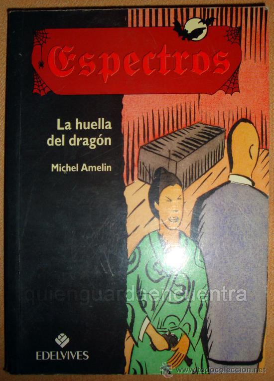 ESPECTROS DE EDELVIVES Nº 3 LA HUELLA DEL DRAGÓN DE MICHEL AMELÍN 1999 (Libros de segunda mano (posteriores a 1936) - Literatura - Narrativa - Terror, Misterio y Policíaco)