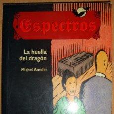 Libros de segunda mano: ESPECTROS DE EDELVIVES Nº 3 LA HUELLA DEL DRAGÓN DE MICHEL AMELÍN 1999. Lote 31104603