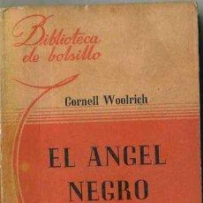 Libros de segunda mano: CORNELL WOOLRICH : EL ÁNGEL NEGRO (HACHETTE, 1948) TRADUCCIÓN DE RODOLFO WALSH. Lote 31143685