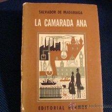 Libros de segunda mano: (321) LA CAMARADA ANA DE SALVADOR DE MADARIAGA. Lote 31228178