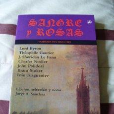Libros de segunda mano: SANGRE Y ROSAS - VAMPIROS DEL SIGLO XIX - NUEVO. Lote 31309781