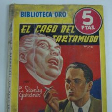 Libros de segunda mano: BIBLIOTECA ORO EL CASO DEL TARTAMUDO POR E. STANLEY GARDNER Nº 172. Lote 31664755