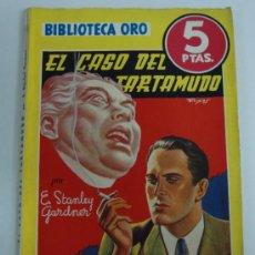Libros de segunda mano: BIBLIOTECA ORO EL CASO DEL TARTAMUDO POR E. STANLEY GARDNER Nº 172 . Lote 31673609