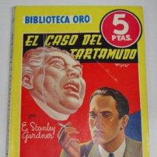 Libros de segunda mano: BIBLIOTECA ORO EL CASO DEL TARTAMUDO POR E. STANLEY GARDNER Nº 172 . Lote 31673621