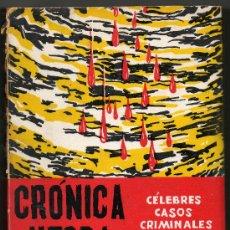 Libros de segunda mano: CELEBRES CASOS CRIMINALES - CRONICA NEGRA - RAMON CASTRO MONTANER. Lote 31752089