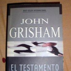 Libros de segunda mano: LIBRO DE JOHN GRISHAM EL TESTAMENTO BEST-SELLER INTERNACIONAL. Lote 31854365