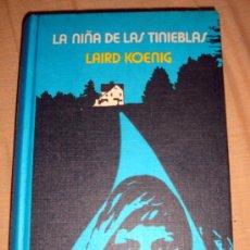 Libros de segunda mano: LIBRO DE LAIRD KOENIG LA NIÑA DE LAS TINIEBLAS, CIRCULO DE LECTORES 1975. Lote 31854575