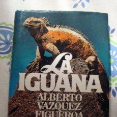Libros de segunda mano: LIBRO DE ANTONIO VAZQUEZ-FIGUEROA, LA IGUANA- CIRCULO DE LECTORES 1983. Lote 32001883