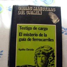 Libros de segunda mano: LIBRO DE AGATHA CHRISTIE-OBRAS MAESTRAS DEL CRIMEN-TESTIGO DE CARGO-EL MISTERIO DE LA GUÍA DE FERROC. Lote 170059132