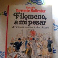 Libros de segunda mano: LIBRO DE GONZALO TORRENTE BALLESTER-FILOMENO, A MI PESAR. PREMIO PLANETA 1988. Lote 32024752