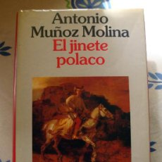 Libros de segunda mano: LIBRO DE ANTONIO MUÑOZ MOLINA-EL JINETE POLACO. PREMIO PLANETA 1991. Lote 32024865
