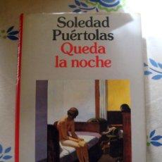 Libros de segunda mano: LIBRO DE SOLEDAD PUERTOLAS-QUEDA LA NOCHE. PREMIO PLANETA 1989. Lote 32024913
