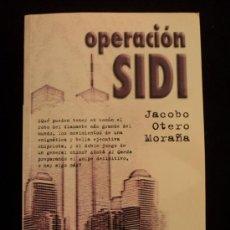 Libros de segunda mano: OPERACION SIDI. OTERO MORAÑA. ED. ERIDE. 2011 540 PAG. Lote 32149384
