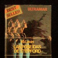 Libros de segunda mano: LAS POSEIDAS DE STEPFORD. IRA LEVIN. ULTRAMAR. 150 PAG. Lote 32149422