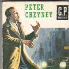 Libros de segunda mano: GP POLICIACA Nº 43 EDICIONES GP 1961 - PETER CHEYNEY - 208 PGS. - 18 X 10,5 CMS.. Lote 32356580