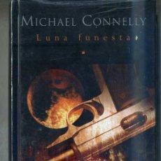 Libros de segunda mano: MICHAEL CONNELLY : LUNA FUNESTA - ¡AÚN PRECINTADO!. Lote 32419253
