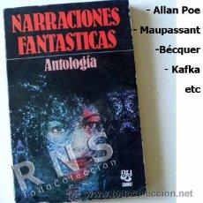 Libros de segunda mano: NARRACIONES FANTÁSTICAS ANTOLOGÍA - RELATOS DE TERROR FANTASÍA ALLAN POE BÉCQUER ETC - RELATO LIBRO. Lote 32563847