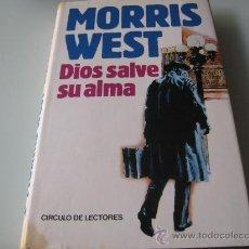 Libros de segunda mano: MORRIS WEST - DIOS SALVE SU ALMA - LIBRO TAPA DURA. Lote 32599528
