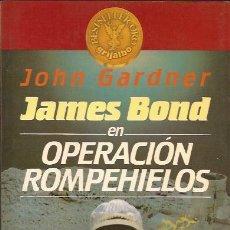 Libros de segunda mano: NOVELA-OPERACION ROMPEHIELOS-JOHN GARDNER-JAMES BOND 007-GRIJALBO. Lote 44528139