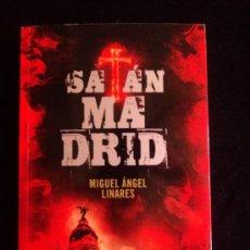 Libros de segunda mano: SATAN MADRID. MIGUEL ANGEL LINARES. ATANOR. 2011 370 PAG. Lote 32970772