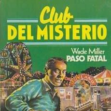 Libros de segunda mano: CLUB DEL MISTERIO Nº 40 / WADE MILLER - PASO FATAL - BRUGUERA 1981 - NUEVO DE QUIOSCO. Lote 32978309