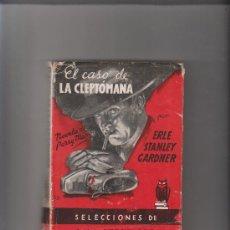 Libros de segunda mano: EL CASO DE LA CLEPTÓMANA ERLE STANLEY GARDNER JUNIO 1948. Lote 33496496