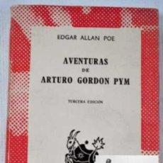 Libros de segunda mano: AVENTURAS DE ARTURO GORDON PYM - EDGAR ALLAN POE - AUSTRAL - ESPASA CALPE - 1964. Lote 33687495