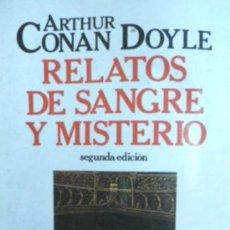 Libros de segunda mano: ARTHUR CONAN DOYLE - RELATOS DE SANGRE Y MISTERIO - FONTAMARA - 1985 - PEDIDO MÍNIMO 10 EUROS. Lote 289527333