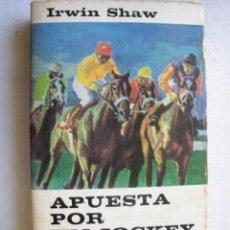 Libros de segunda mano: APUESTA POR UN JOCKEY MUERTO. SHAW, IRWIN. 1967. Lote 33874948